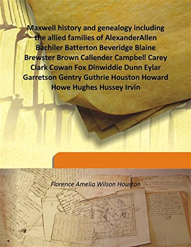 Maxwell history and genealogy including the allied: Florence Amelia Wilson
