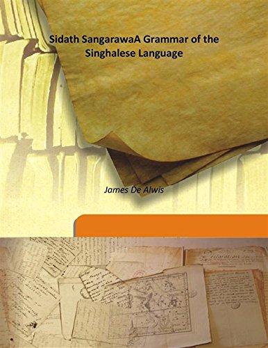 Sidath Sangarawa A Grammar of the Singhalese: James De Alwis
