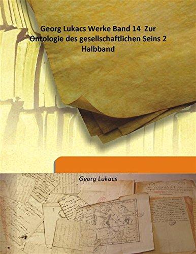 Georg Lukacs Werke Band 14 Zur Ontologie: Georg Lukacs