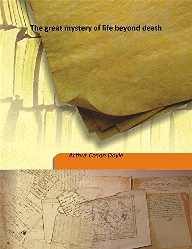 The great mystery of life beyond death: Arthur Conan Doyle