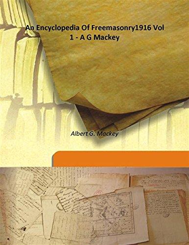 9789333184168: An Encyclopedia Of Freemasonry1916 Vol 1 - A G Mackey