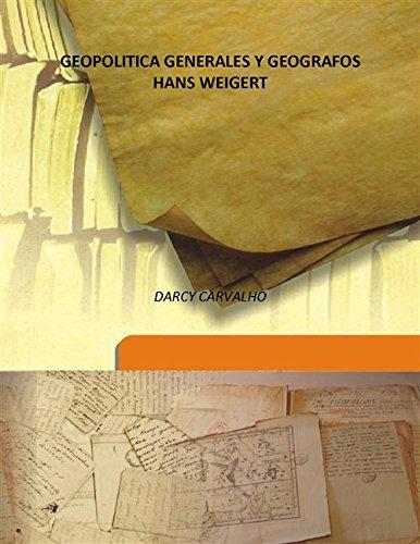 GEOPOLITICA GENERALES Y GEOGRAFOS HANS WEIGERT [HARDCOVER]: DARCY CARVALHO