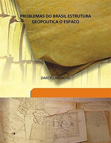 PROBLEMAS DO BRASIL ESTRUTURA GEOPOLITICA O ESPACO: DARCY CARVALHO