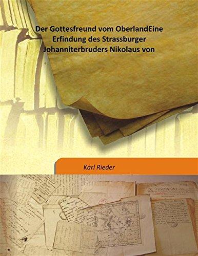 Der Gottesfreund vom Oberland Eine Erfindung des: Karl Rieder