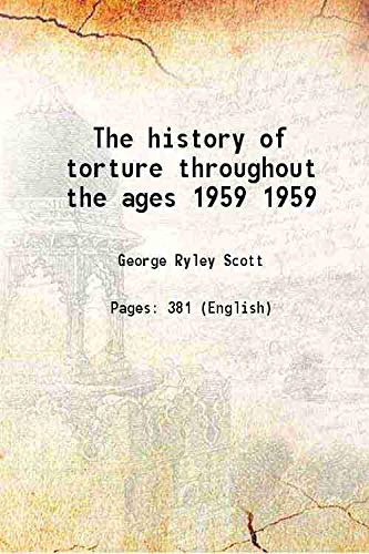 9789333197113: The history of torture throughout the ages Vol: 1959 1959 [Hardcover]