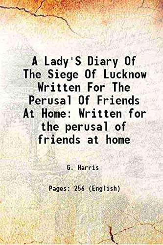 A Lady's Diary Of The Siege Of: G. Harris