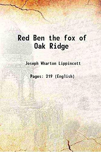 Red Ben the fox of Oak Ridge: Joseph Wharton Lippincott