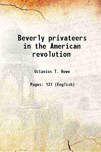 9789333300483: Beverly privateers in the American revolution 1922 [Hardcover]