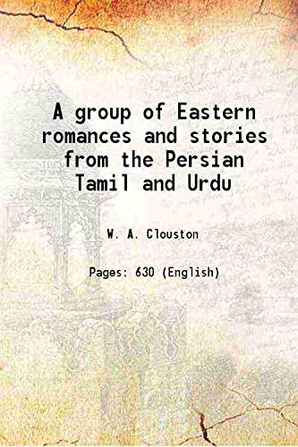 9789333301558: A group of Eastern romances and stories from the Persian, Tamil and Urdu 1889 [Hardcover]
