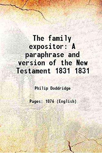 9789333302524: The family expositor A paraphrase and version of the New Testament Vol: 1831 1831 [Hardcover]