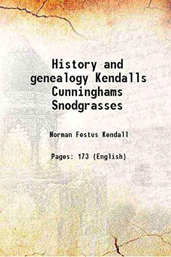 9789333303187: History and genealogy Kendalls Cunninghams Snodgrasses 1942 [Hardcover]