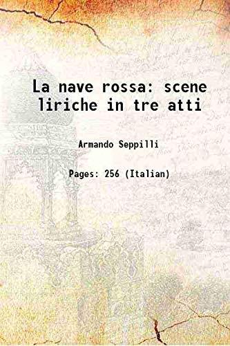 9789333303859: La nave rossa scene liriche in tre atti 1908 [Hardcover]