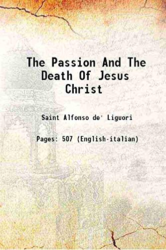 9789333304849: The passion and the death of Jesus Christ [HARDCOVER]