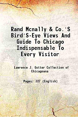 9789333305044: Rand McNally & Co.'s bird's-eye views and guide to Chicago indispensable to every visitor containing inumerable details of business and residence localities the most charming drives etc 1893 [Hardcover]
