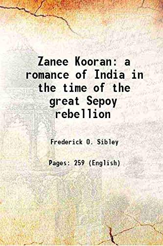 9789333306157: Zanee Kooran : a romance of India in the time of the great Sepoy rebellion