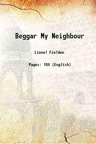 Beggar My Neighbour [Hardcover]: Lionel Fielden