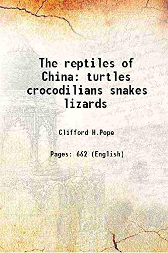 The reptiles of China turtles crocodilians snakes: Clifford H.Pope