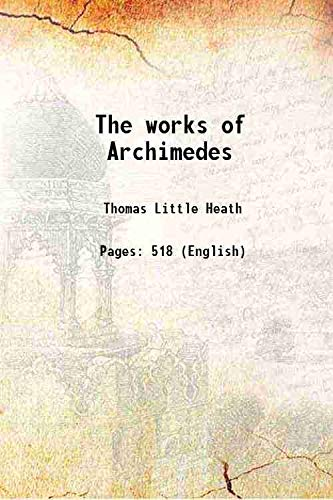 9789333311069: The works of Archimedes 1897 [Hardcover]