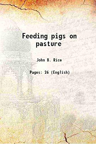 9789333311151: Feeding pigs on pasture 1924 [Hardcover]