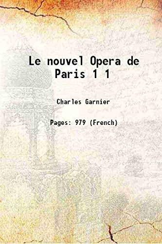 9789333312189: Le nouvel Opera de Paris Vol: 1 1878 [Hardcover]