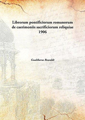 9789333312349: Librorum pontificiorum romanorum de caerimoniis sacrificiorum reliquiae 1906 [Hardcover]