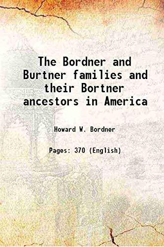9789333312530: The Bordner and Burtner families and their Bortner ancestors in America [Hardcover]