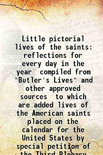 Little pictorial lives of the saints reflections: John Gilmary Shea
