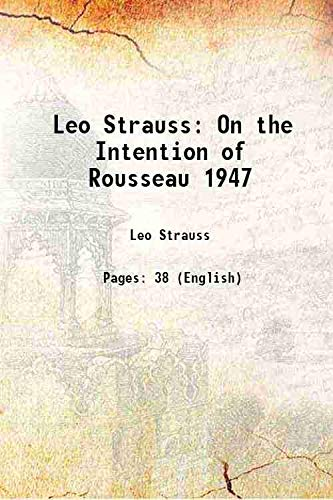 9789333313445: Leo StraussOn the Intention of Rousseau 1947 Vol: [Hardcover]