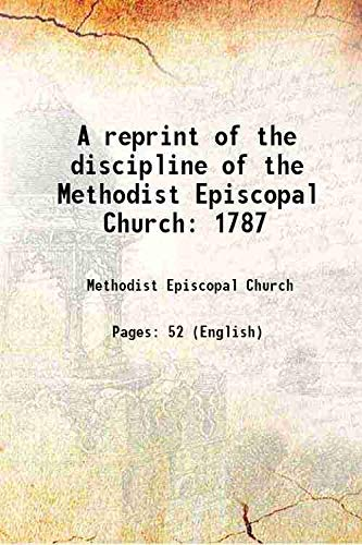 9789333313704: A reprint of the discipline of the Methodist Episcopal Church 1787 1900 [Hardcover]