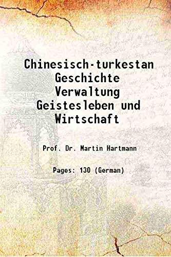 9789333314398: Chinesisch-turkestan Geschichte Verwaltung Geistesleben und Wirtschaft 1908 [Hardcover]