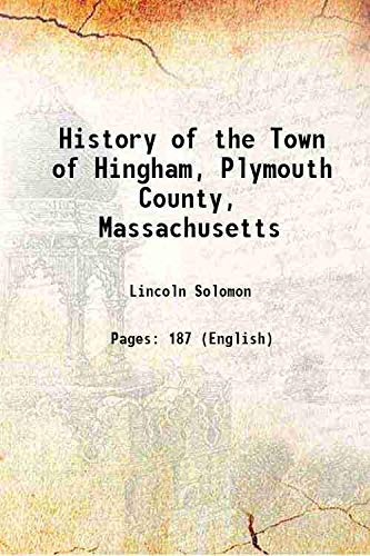 History of the Town of Hingham, Plymouth: Lincoln Solomon