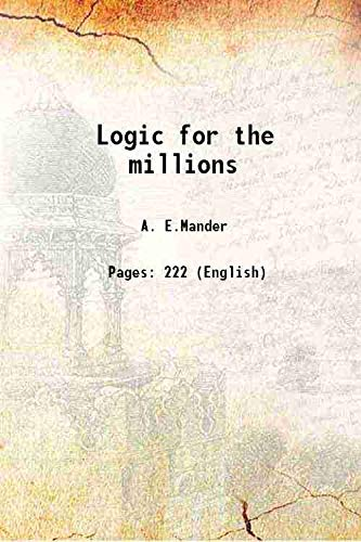 9789333314756: Logic for the millions 1947 [Hardcover]