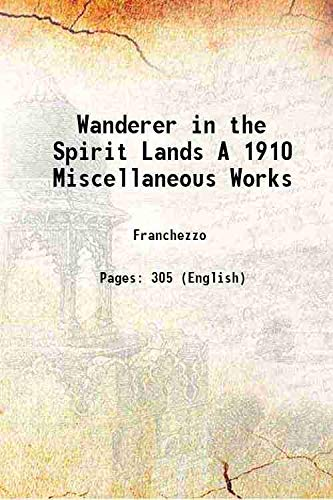 9789333315715: Wanderer in the Spirit Lands A 1910 Miscellaneous Works 1910 [Hardcover]