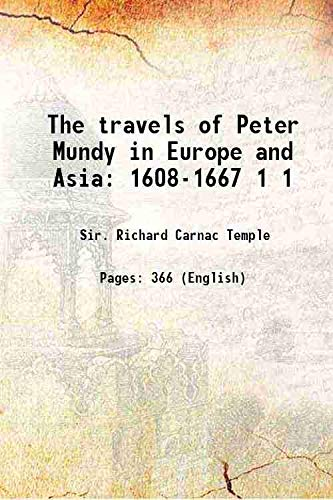 9789333316842: The travels of Peter Mundy in Europe and Asia 1608-1667 Vol: 1 1907 [Hardcover]