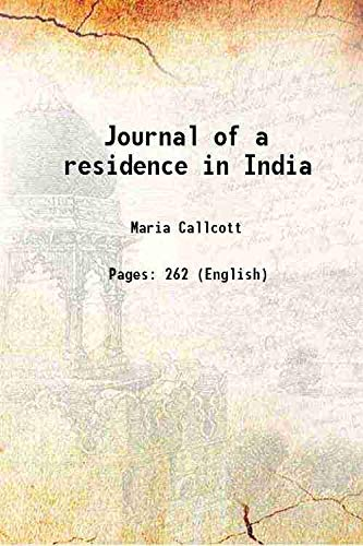 Journal of a residence in India 1813: Maria Callcott
