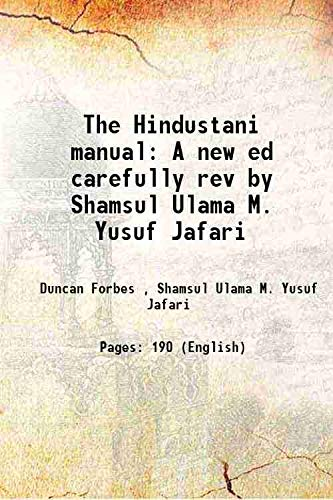 The Hindustani manual A new ed carefully: Duncan Forbes ,