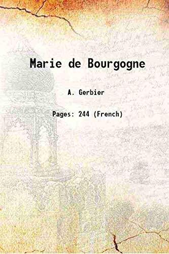 Marie de Bourgogne 1868 [Hardcover]: A. Gerbier