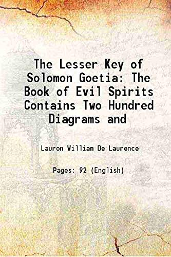9789333319973: The Lesser Key of Solomon Goetia The Book of Evil Spirits Contains Two Hundred Diagrams and 1916 [Hardcover]