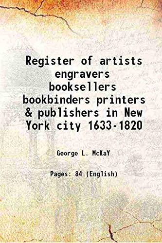 9789333320603: Register of artists engravers booksellers bookbinders printers & publishers in New York city 1633-1820 1942 [Hardcover]
