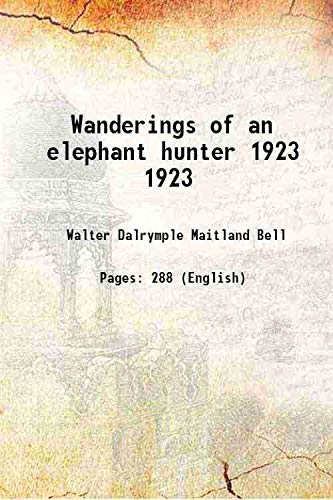 9789333320771: Wanderings of an elephant hunter Vol: 1923 1923 [Hardcover]