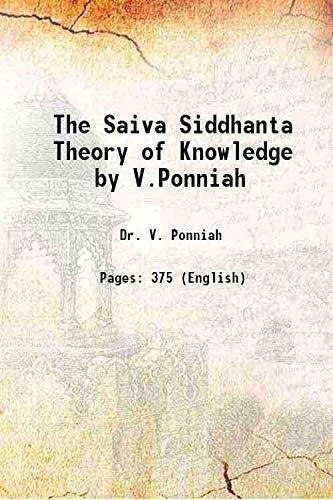 The Saiva Siddhanta Theory of Knowledge by: Dr. V. Ponniah