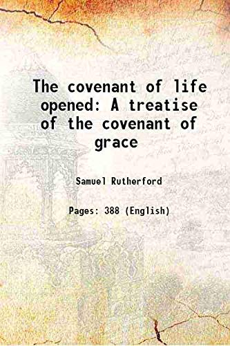 9789333322072: The covenant of life opened A treatise of the covenant of grace 1655 [Hardcover]