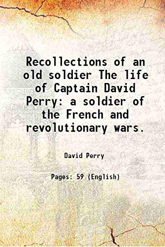 9789333323116: Recollections of an old soldier The life of Captain David Perry a soldier of the French and revolutionary wars. 1822 [Hardcover]