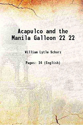 Acapulco and the Manila Galleon [Hardcover]: William Lytle Schurz