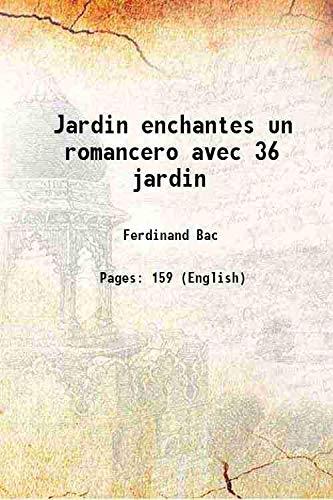 9789333328197: Jardin enchantes un romancero avec 36 jardin 1954 [Hardcover]