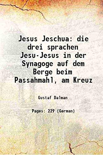 Jesus Jeschua die drei sprachen Jesu-Jesus in: Gustaf Dalman