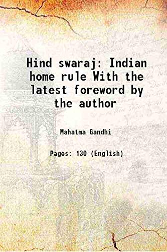 Hind swaraj Indian home rule With the: Mahatma Gandhi