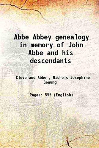 9789333329989: Abbe Abbey genealogy in memory of John Abbe and his descendants 1916 [Hardcover]