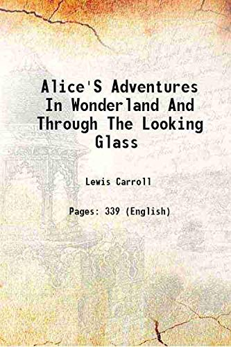 9789333330237: Alice's adventures in Wonderland and Through the looking glass 1912 [Hardcover]