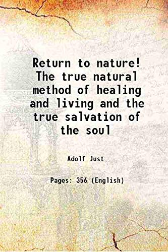 9789333331883: Return to nature! The true natural method of healing and living and the true salvation of the soul Vol: 1903 [Hardcover]